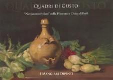 Mostra 'Mangiari dipinti. Quadri di gusto'. il 'Novecento rivelato' alla Pinacoteca di Forlì.