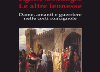 Signore di Romagna: leonesse, dame, amanti e guerriere. Ce ne parla Marco Viroli.