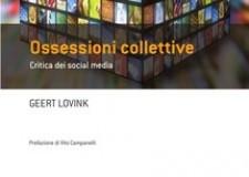 Social network e blog: libertà o morte della critica? 'Ossessioni collettive' di Geert Lovink.