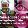 Festa della Mamma. Regala un albero o una rosa, un dono alla vita del mondo.
