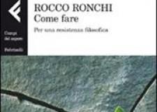 Forlì. 'Come fare. Per una resistenza filosofica', nel libro di Rocco Ronchi.