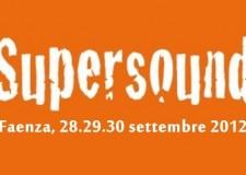 Supersound 2012 a Faenza. E' in arrivo il più grande festival della musica emergente italiana.