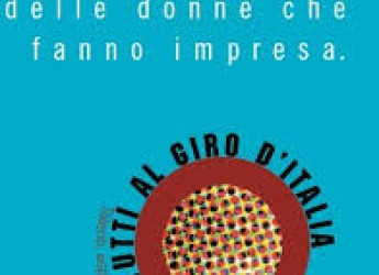 Il giro d'italia delle donne che fanno impresa arriva a Forlì