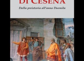Libri inediti. La storia di Cesena. Dentro la grande storia anche ' La piccola, infinita città della nostra vita'.