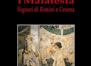 San Leo: venerdì 3 presentazione del libro di A. Turchini 'I Malatesta – Signori di Rimini e Cesena'.