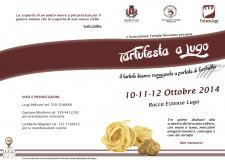 Lugo. La Tartufesta ( 10-12 ottobre): tre giorni  tra mercatini, convegni, cani da cerca e menù a tema.