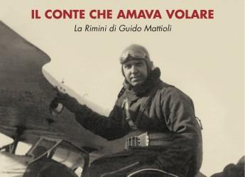 Rimini: Guido Mattioli, il conte che amava volare raccontato nel libro di Alessandro Catrani. Domenica 30 novembre la presentazione ai musei comunali.