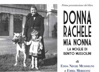 Riccione. In anteprima il racconto di Donna Rachele, la moglie di Mussolini, nel libro della nipote Edda Negri Mussolini.
