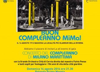 Buon Compleanno, Milano Marittima. Domenica 14 agosto concerto per festeggiare i 104 anni.
