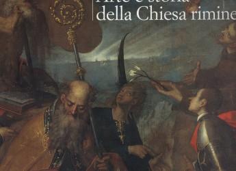 Religione e arte. Alle radici della fede nel Riminese: viaggio alla 'riscoperta' d'un rapporto mai estinto.