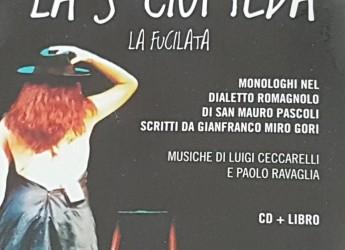 San Mauro Pascoli. 'La s-ciuptèda', monologhi in dialetto sammaurese di Gianfranco Miro Gori.
