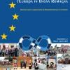 Unione dei Comuni.Finanziamenti:  Bassa Romagna in Europa, Europa in Bassa Romagna.